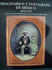 MEXICAN PHOTOGRAPHY 1839-1970. Mexican Art Book