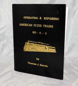 Operating & Repairing American Flyer Trains HO O S Thomas J. Seccia HARDBACK 1st