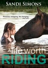 A Life Worth Riding by Sandi Simons (2015, Paperback)