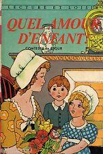 Quel amour d'enfant ! / Comtesse de SEGUR  // Lecture et Loisir / 216