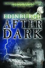 Edinburgh After Dark: Ghosts, Vampires and Witches of the Old Town