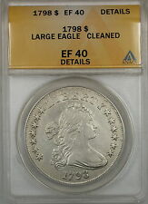 1798 Large Eagle 10 Arrows Draped Bust Silver $1 Coin ANACS EF-40 Details Clnd