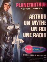 PUBLICITÉ DE PRESSE 2002 FUN RADIO PLANETARTHUR ARTHUR UN ROI UNE RADIO