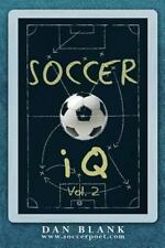 Soccer IQ - Vol. 2: More of What Smart Players Do (Paperback or Softback)
