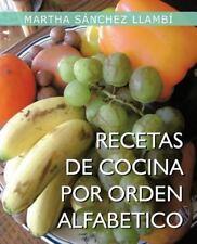Recetas de Cocina Por Orden Alfabetico by Martha S�nchez Llamb� (2013,...