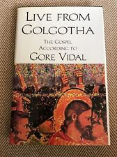 Live from Golgotha The Gospel According to Gore Vidal 1992 Hardcover