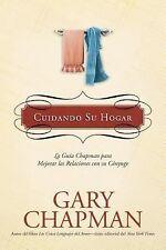 Cuidando Su Hogar: La guía Chapman para mejorar las relaciones con su -ExLibrary