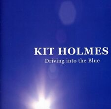 Kit Holmes - Driving Into The Blue [CD]