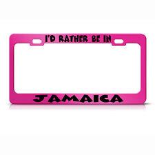I'D Rather Be In Jamaica Metal Hot Pink License Plate Frame Tag Holder