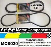 MATCHED FAN BELT SET for TOYOTA LANDCRUISER HZJ78 HZJ79 HZJ105 1HZ 4.2L 99 >2007