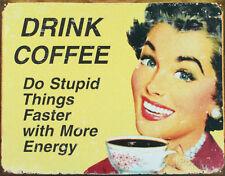 Drink Coffee Tin Sign - 16x12