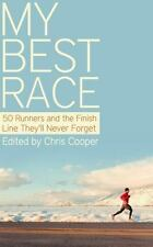 My Best Race : 50 Runners and the Finish Line They'll Never Forget (2013,...