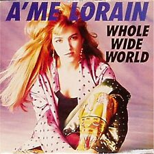 """A'ME LORAIN 'WHOLE WIDE WORLD' UK PICTURE SLEEVE 7"""" SINGLE"""