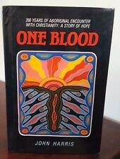 One Blood - 200 Years of Aboriginal Encounter with Christianity - John Harris Ha
