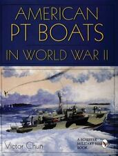 AMERICAN PT BOATS IN WORLD WAR II [9780764302565] NEW HARDCOVER BOOK