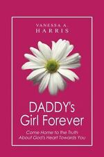 DADDY's Girl Forever: Come Home to the Truth About God's Heart Towards You, Harr
