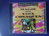 CHANTS ET MUSIQUES DU MONDE - Magie des voix cosaques - CD Album