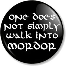 "ONE DOES NOT SIMPLY WALK INTO MORDOR 25mm 1"" Pin Button Badge Lord of The Rings"