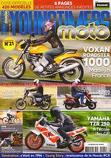 YOUNGTIMERS MOTO 21 VOXAN 1000 Roadster YAMAHA 250 TZR MZ 125 ETS HONDA RCB