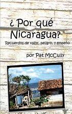 NEW Por que Nicaragua?: Recuerdos de valor, peligro, y empeno (Spanish Edition)