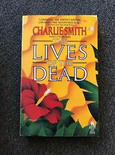 The Lives of the Dead by Charlie Smith Paperback Book 1990 Printing Free Ship