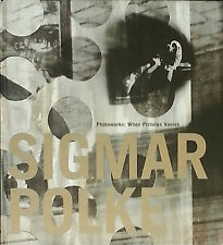 Sigmar POLKE. Photoworks : When Pictures Vanish. Scalo, 1996. E.O.