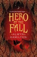 Hero at the Fall (Rebel of the Sands Trilogy), Hamilton, Alwyn, New