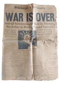 WAR IS OVER WWII Pittsburgh Post Gazette AUG 15 1945 Truman MacArthur Surrender