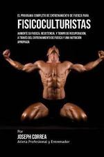 El Programa Completo de Entrenamiento de Fuerza para Fisicoculturistas :...