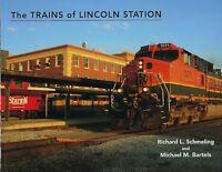 The Trains of LINCOLN STATION -- (NEW BOOK) -- LINCOLN, NEBRASKA
