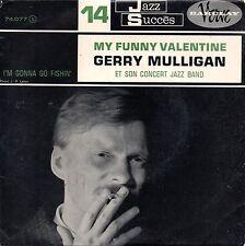 Gerry Mulligan  Et Son Concert Jazz Band  My Funny Valentine  45 giri  1962