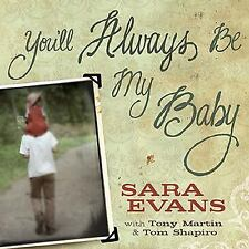 """YOU'LL ALWAYS BE MY BABY SARA EVANS includes RECORDING ON CD """"NEW"""" 24HR SHIP"""