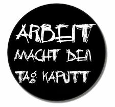 ARBEIT #1 Punk Button Pin NEU 2,5cm Punkrock Oi! Skinhead FUN Bier Buttons Pins