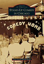 Stand-Up Comedy in Chicago [Images of America] [IL] [Arcadia Publishing]