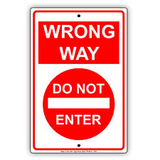 "Wrong Way Do Not Enter Aluminum Metal 8"" x 12"" Street Road and Safety Sign"