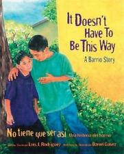 It Doesn't Have to Be This WayNo tiene que ser asi: A Barrio StoryUna -ExLibrary