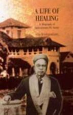 A Life of Healing: A Biography of Vaidyaratnam P.S.Varier