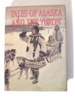 Vintage Tales Of Alaska And The Yukon By Frank Oppel 1986 First Edition