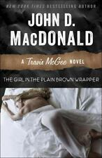 Travis Mcgee Ser.: The Girl in the Plain Brown Wrapper by John D. MacDonald (2013, Trade Paperback)