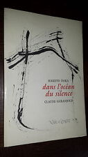 DANS L'OCEAN DU SILENCE - Makoto Ôoka 1988 - Ill. Cl. Garanjoud - Poésie Japon