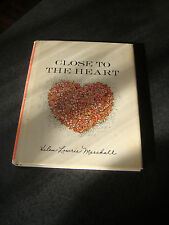 CLOSE TO THE HEART BY HELEN LOWRIE MARSHALL SIGNED 1ST EDITION 1958