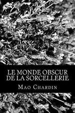 Le Monde Obscur de la Sorcellerie by Mao Chardin (2015, Paperback)