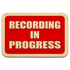 "Recording in Progress 9"" x 6"" Wood Sign"