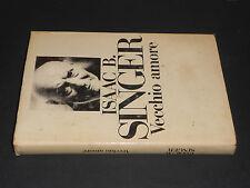 Isaac B. Singer VECCHIO AMORE 1981 Longanesi & C.