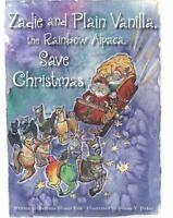 Zadie and Plain Vanilla, the Rainbow Alpaca, Save Christmas (Paperback or Softba