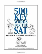 500 Key Words for the SAT, and How to Remember Them Forever! by Charles Gulotta