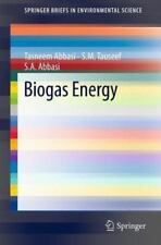 Biogas Energy 2 by S. A. Abbasi, S. M. Tauseef and Tasneem Abbasi (2011,...