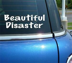 BEAUTIFUL DISASTER DECAL STICKER FUNNY WOMAN GIRL CHICK CAR TRUCK
