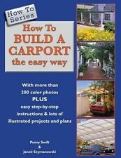 USED (LN) How To Build a Carport: the easy way (How To Series) by Penny Swift