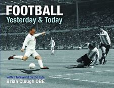 Football Yesterday and Today by Tim Glynne-Jones (Hardback, 2010)